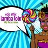 Epic Ethic - Lamba Lolo (Fully Focus Remix)