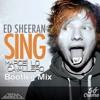 Ed Sheeran - Sing (Marcello Cavallero Bootleg)Preview - full VERSION in Free Download