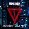 Mike Dem Ft Kamden - Just Died In Your Arms (Radio Edit)