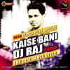 Kaise Bani Remix - (RD-Style) - DJraj - 2018