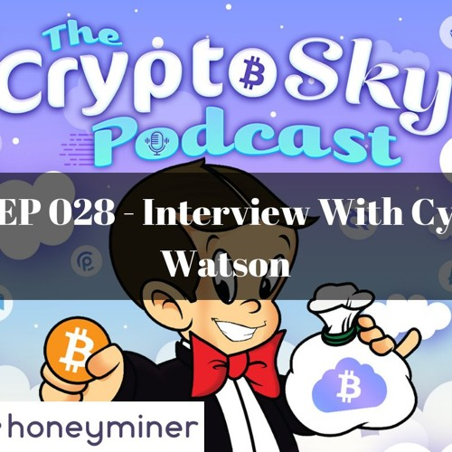 EP 028 - Interview With Cy Watson