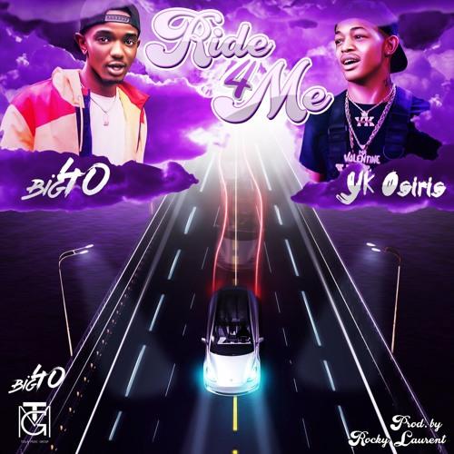 Big40 x YK Osiris - Ride 4 Me