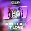 EDX & Jonas Blue Feat. Alex Mills  - Don T Call It Love (DeejayPetya Club Mix)
