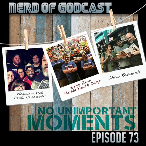 Episode 73 // No Unimportant Moments