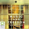 Music and Freedom by Zoe Morrison