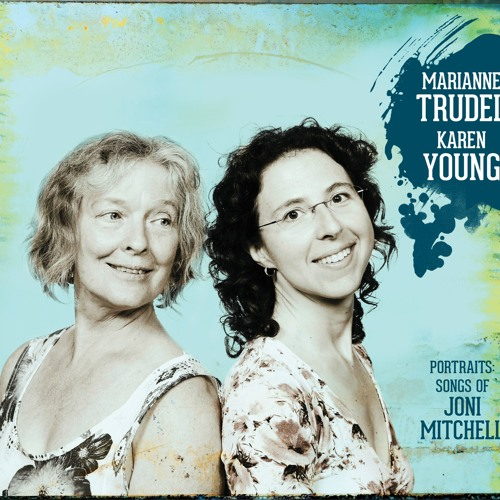 Marianne Trudel / Karen Young- Portraits: songs of Joni Mitchell- Extraits