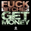 Fuck Bitches, Get Money - Ya Boy (Heaper Remix)