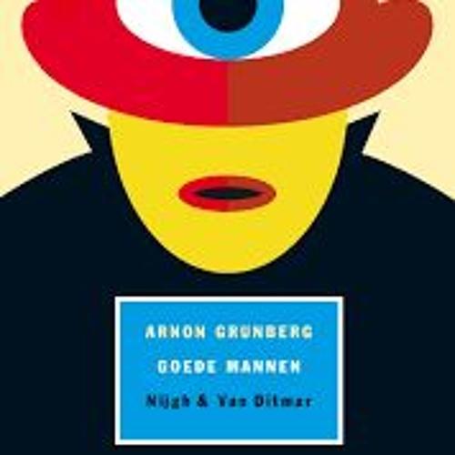 Goede mannen - Arnon Grunberg, voorgelezen door Kees Hulst