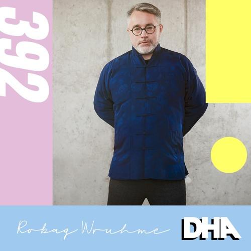 Robag Wruhme - DHA Mix #392