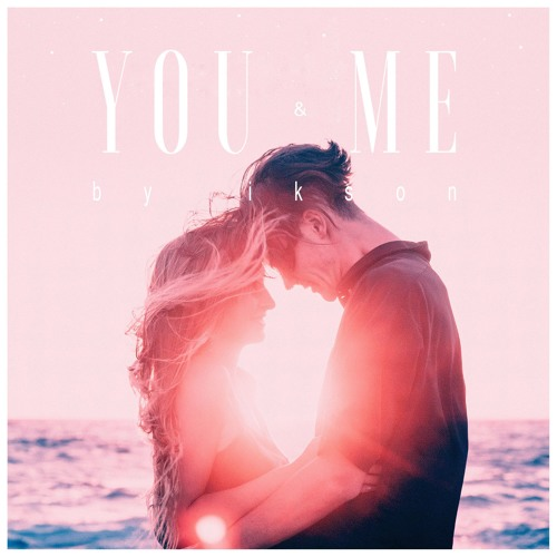 You & Me (Free Download)