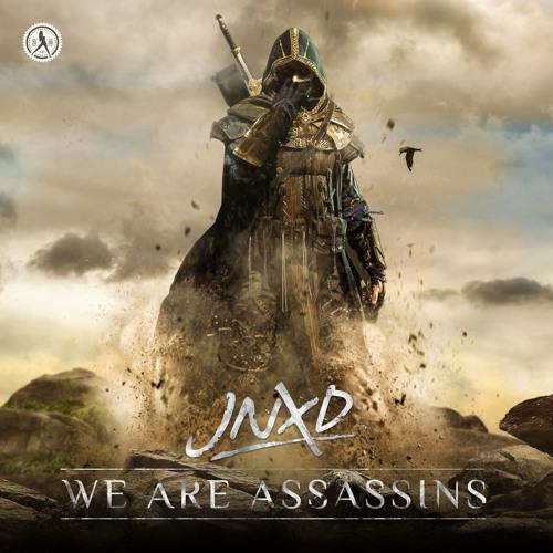 JNXD - We Are Assassins