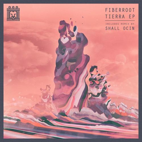 Fiberroot - Tierra EP
