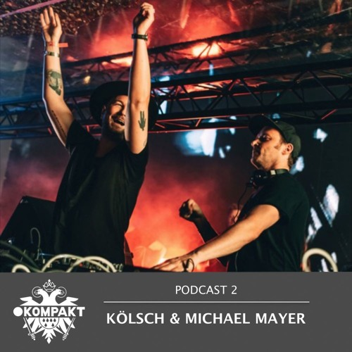 KOMPAKT PODCAST #2 - Kölsch b2b Michael Mayer @ DGTL Barcelona (techno)