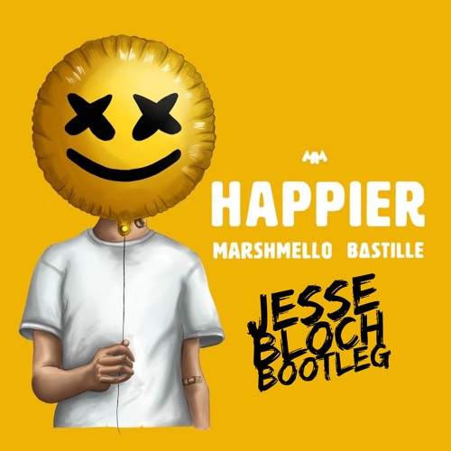 marshmello x Bastille - Happier (Jesse Bloch Bootleg) [FULL DOWNLOAD AVAILABLE]