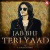 ✔️Jab Bhi Teri Yaad Aayegii Full Audio Song 2018.mp3