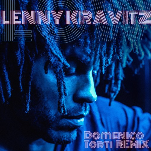 LENNY KRAVITZ Low (Domenico Torti Remix)