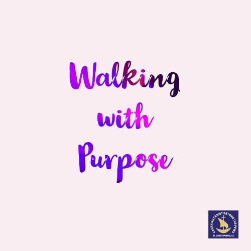 Walking With Purpose Talk