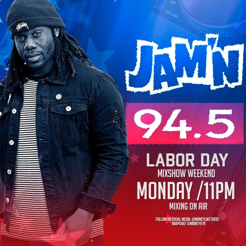 DJ Money - JAMN 2018 Labor Day Weekend Mix