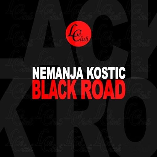 Nemanja Kostic - Black Road (Original Mix)