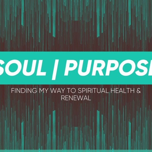 Soul|Purpose - Soul Health