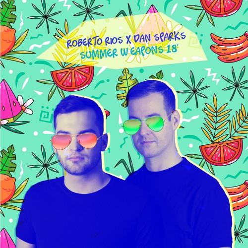 Roberto Rios, Dan Sparks - Summer Weapons 18' (Mashup Pack)