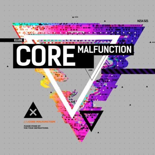 Elude / Core Malfunction
