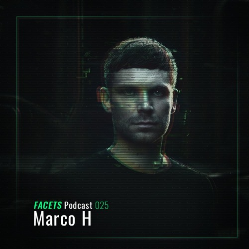 FACETS Podcast | 025 | Marco H