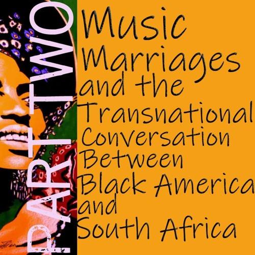 Music, Marriages And The Transnational Conversation - Part 2 - Makeba, Masekela, Makeba, Carmichael