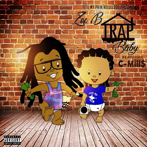 ZAC B & C - MILL$ - TRAP BABY (PRODUCED BY BRAVO)