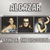 Alcazar - Crying At The Discotheque (Spacer) (Duran Edit)