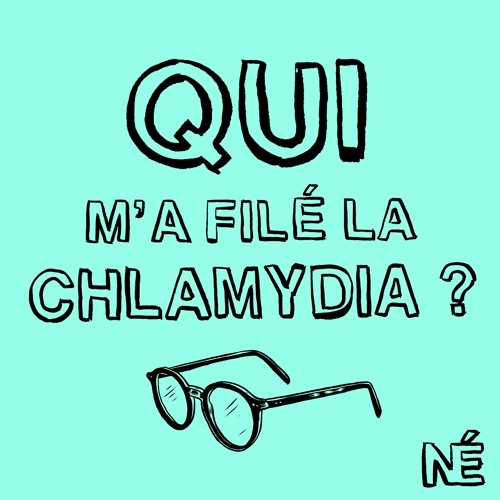 "Qui m'a filé la Chlamydia ? #1- ""Salut Anouk, ça va ?"""