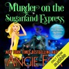 Murder On The Sugarland Express by Angie Fox, Narrated by Tavia Gilbert