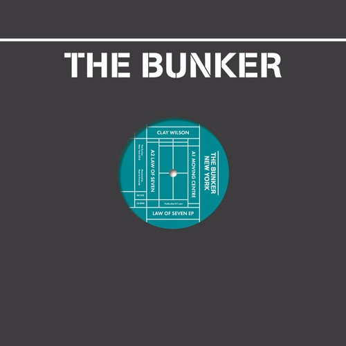 """Clay Wilson - """"Law of Seven"""" EP (The Bunker New York 033) CLIPS"""