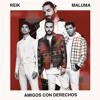 092. Amigos Con Derechos - Reik ft. Maluma ✘ CristianPascual (4 Ver.) Portada del disco