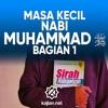 Kitab Sirah Nabawiyah: Kisah Masa Kecil Nabi Muhammad bagian 1 - Ustadz Mizan Qudsiyah, Lc., MA.