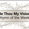 Be Thou My Vision - Hymn of the Week by Faith Music Connection
