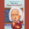 Who Was Albert Einstein? by Jess Brallier, read by Kevin Pariseau