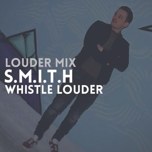 Louder Mix | S.M.I.T.H