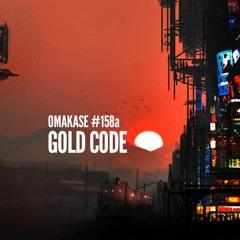 OMAKASE #158a, GOLD CODE
