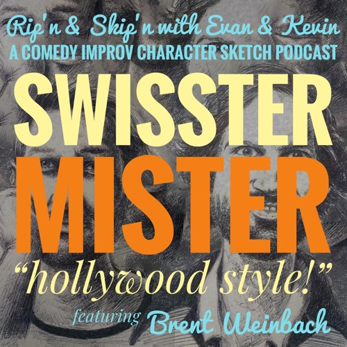 Ep 120 - Swister Mister featuring Brent Weinbach