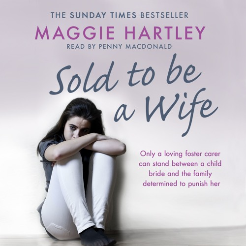 Sold To Be A Wife by Maggie Hartley, read by Penny MacDonald