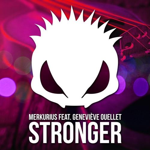 Merkurius feat. Geneviève Ouellet - Stronger [FREE DOWNLOAD]