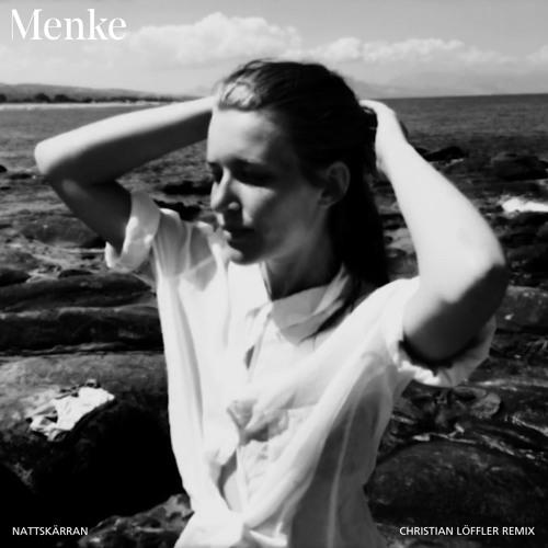 Menke - Nattskärran (Christian Löffler Remix)