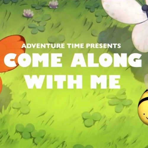 Adventure Time Series Finale - Come Along With Me