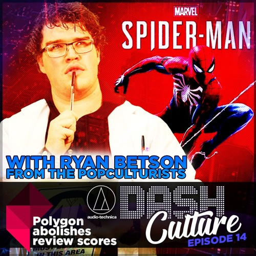 EPISODE 14 - SPIDERMAN REVIEW, POLYGON ABOLISHES REVIEWS, MEO, GAMERS VS PUDDLES (W/ RYAN BETSON)