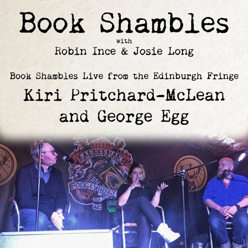 Book Shambles Live from the Edinburgh Fringe - Kiri Pritchard-McLean and George Egg