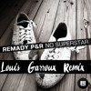 Remady - No Superstar (Louis Garroux Clubremix)