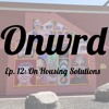 Onwrd Ep.12 - Housing The Homeless with Akash Kalia of The Palms Inn