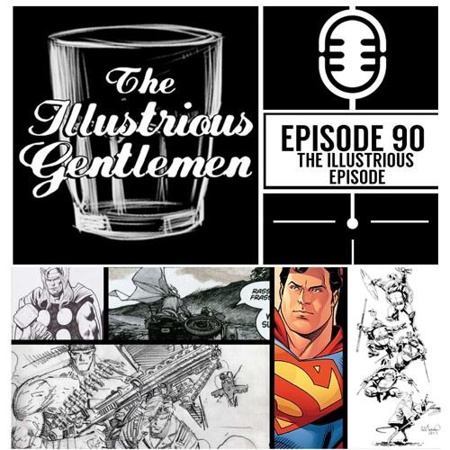 Ep90 - The Illustrious Episode