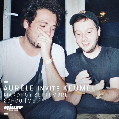 Aurèle invite Keumel, Rinse France (04.09.18)